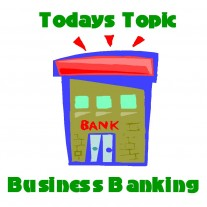 Post image for Opening A Business Bank Account