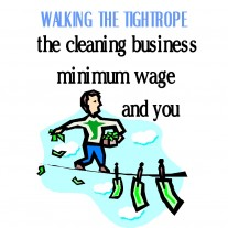Post image for Minimum Wage Laws, The Cleaning Business And You