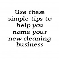 Post image for Tips On Naming Your Cleaning Business