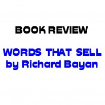 Post image for Book Review. Words That Sell by Richard Bayan.